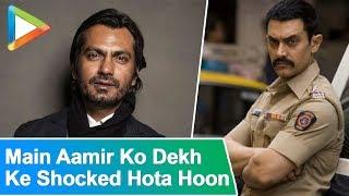 """""""Main To Aamir Khan Ko Dekh Ke Shocked Ho Jaata Hoon...:"""" Nawazuddin Siddiqui"""