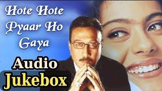 Hote Hote Pyar Ho Gaya {HD} - All Songs -Kajol -Jackie Shroff -Kumar Sanu -Alka Yagnik -K. S. Chitra