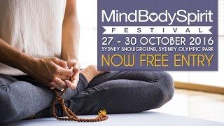 Mind Body Spirit Festival Sydney 27-30 October 2016 - FREE Entry