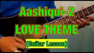 Aashiqui 2 LOVE THEME GUITAR LESSON- Easy Hindi Song Guitar Tutorial