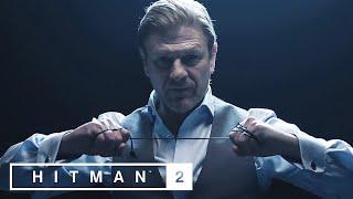 Hitman 2 – Sean Bean Elusive Target #1 Reveal Trailer