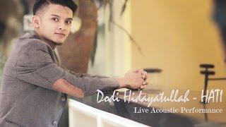 Dodi Hidayatullah - Hati  (Live Acoustic Performance)