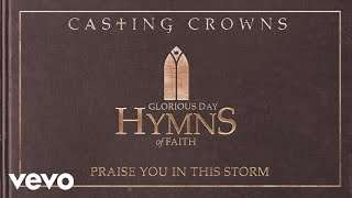 Casting Crowns - Praise You In This Storm (Acoustic) [Audio]