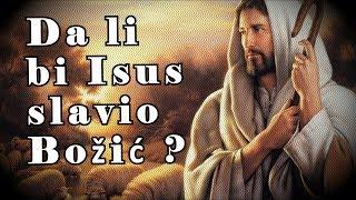Laž Biblijskih razmera|Video koji preti da bude obrisan|Da li bi Isus slavio Božić