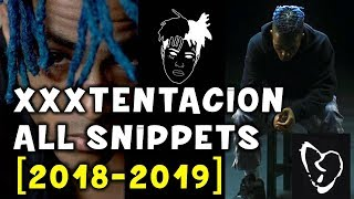 [PART 1/2] ALL SNIPPETS OF THE NEXT SONGS OF XXXTENTACION (2018-2019)
