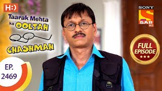 Taarak Mehta Ka Ooltah Chashmah - Ep 2469 - Full Episode - 17th May, 2018