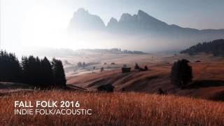 THE ULTIMATE INDIE AUTUMN/FALL PLAYLIST 2016/2017 (1HR FOLK/ACOUSTIC/POP)