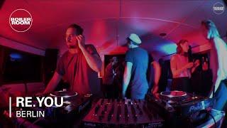 Re.You Boiler Room Berlin DJ Set