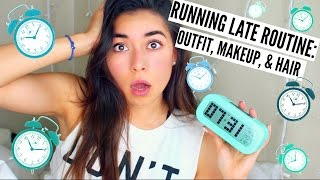 Running Late Routine: Outfit, Makeup, & Hair