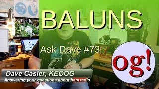 All About Baluns (Ask Dave #73)