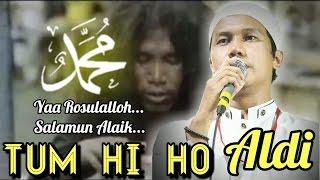 TUM HI HO (Yaa Rosulalloh) - ALDI