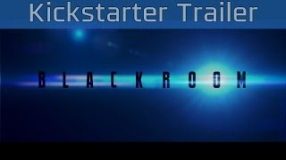 BLACKROOM - Kickstarter Trailer [HD 1080P]