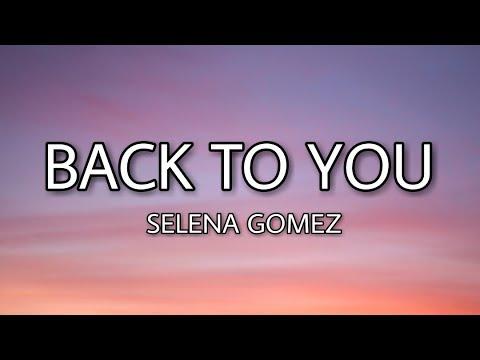 Selena Gomez - Back to you (Lyrics) mp3