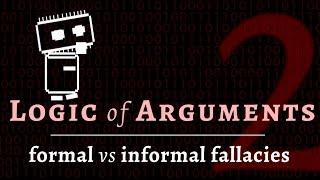 Logic & Arguments - logical fallacies (formal & informal fallacies)