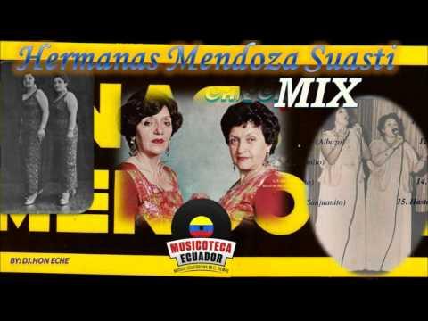 Hermanas Mendoza Suasti MIX Sanjuanitos Éxitos Enganchados Música Ecuatoriana Mix