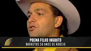 Poema Filho Ingrato - Barretos 50 Anos de Rodeio