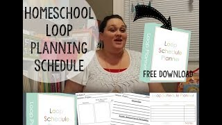 Homeschool Loop Schedule Planning & More | Free Download | Homeschool