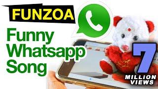 Maine Tujhe Whatsapp Kiya | Funny Whatsapp Song By Funzoa Teddy