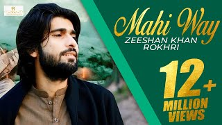 Mahi Way Remix New super Hit song 2019 Zeeshan Khan Rokhri