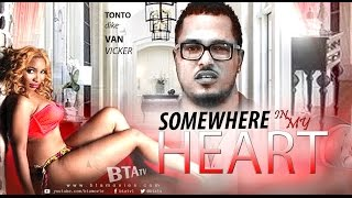 SOMEWHERE IN MY HEART - NOLLYWOOD LATEST BLOCKBUSTER