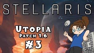 Let's Play: Stellaris - Quillian Bureaucracy [Utopia / 1.6] - Ep. 3