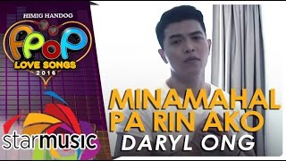 Daryl Ong - Minamahal Pa Rin Ako (Official Music Video)