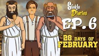 Shukla Diaries Episode 6 - 28 Days Of February    Shudh Desi Endings