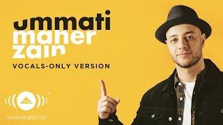 Maher Zain - Ummati (English) | ماهر زين | (Vocals Only - بدون موسيقى) | Official Lyric Video