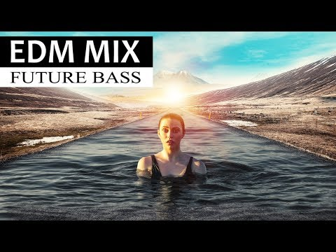 EDM MIX 2018 - Future Bass & Electro House Dance Music