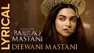 Lyrical: Deewani Mastani (Full Song with Lyrics) | Bajirao Mastani | Deepika, Ranveer, Priyanka