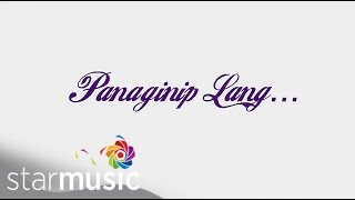 ALEX GONZAGA - Panaginip Lang (Official Lyric Video)