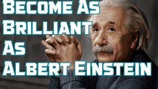 Become as Brilliant as Albert Einstein