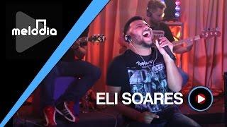 Eli Soares - Me Ajude a Melhorar - Melodia Ao Vivo (VIDEO OFICIAL)