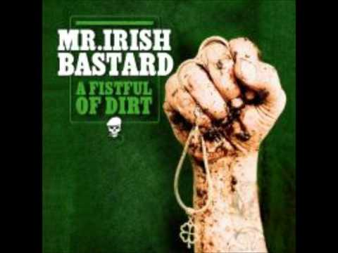 Mr Irish Bastard - End of the world