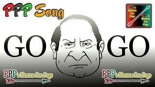 PPP Song Go Nawaz Go