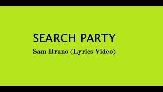 Sam Bruno- Search Party Lyrics
