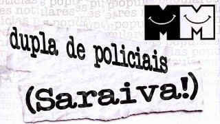 Notícias Populares - Dupla de Policiais (Saraiva!)