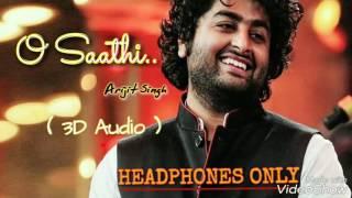 O Saathi (Arijit Singh) (3D Audio)   USE HEADPHONES    Shab Moovie