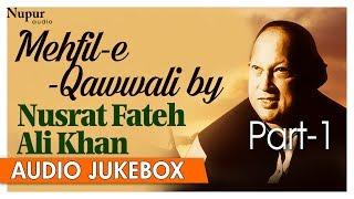 Mehfil E Qawwali By Nusrat Fateh Ali Khan | Best Collection Of Qawwali Songs | Nupur Audio