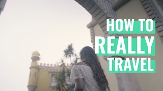 How To *Really* Travel