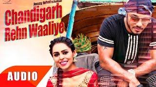 Chandigarh Rehn Waaliye Full Audio Song  Jenny Johal  Punjabi Song Collection  Speed Records