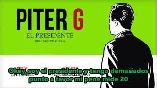 Piter G el presidente