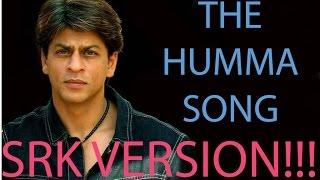 THE HUMMA SONG II SRK VM II SB CREATIONS