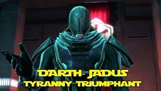 SWTOR: Darth Jadus. Tyranny Triumphant and the aftermath