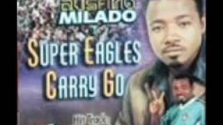 Austino Milado Super Eagles Carry Go (Full Song)