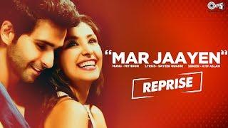 Mar Jaayen Reprise Song Video - Movie Loveshhuda | Atif Aslam, Mithoon | Latest Bollywood Song