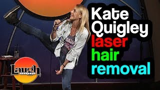 Laser Hair Removal | Kate Quigley LIVE at the Laugh Factory