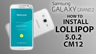 How to Install-Lollipop 5.0.2 on GALAXY GRAND 2  -SM-G7102