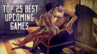 TOP 25 BEST UPCOMING PS4, XBOX ONE & PC GAMES OF 2016, 2017 & 2018!