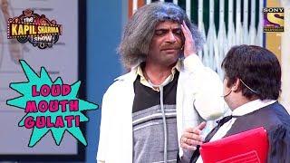 Gulati Has A Loud Mouth - The Kapil Sharma Show